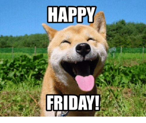happy friday 30806317 happy friday! friday meme on sizzle