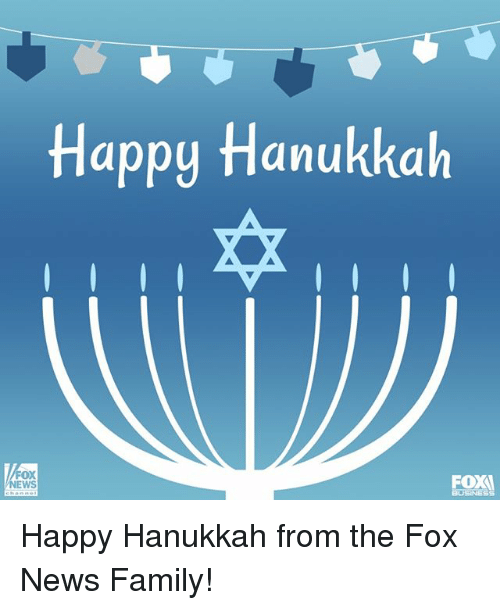 happy hanukkah: Happy Hanukkah  OX  EWS  FOXA Happy Hanukkah from the Fox News Family!