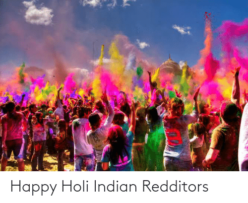 holi: Happy Holi Indian Redditors