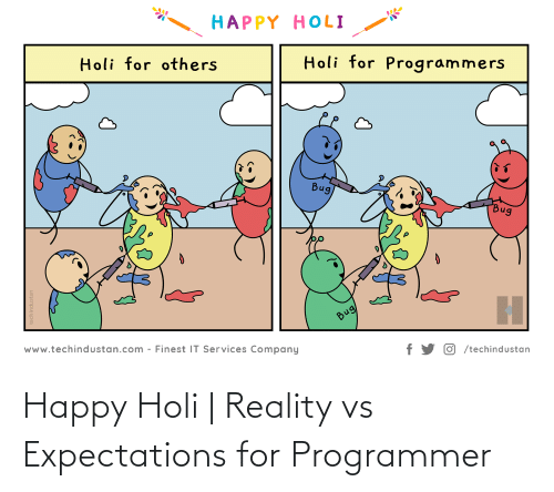 holi: Happy Holi | Reality vs Expectations for Programmer