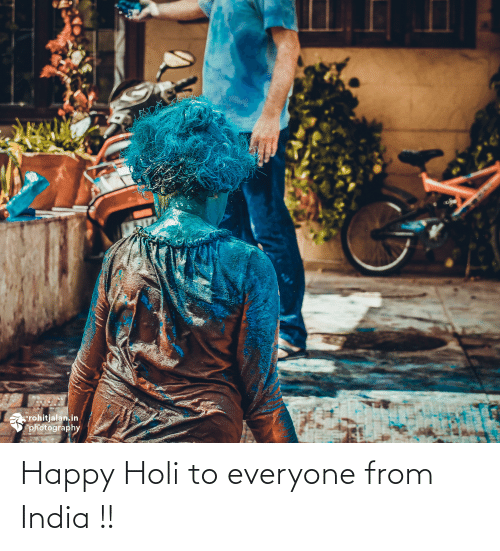 holi: Happy Holi to everyone from India !!