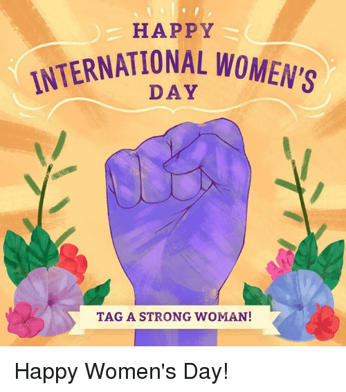 Funny International Women S Day Memes : Happy international women tag a strong woman
