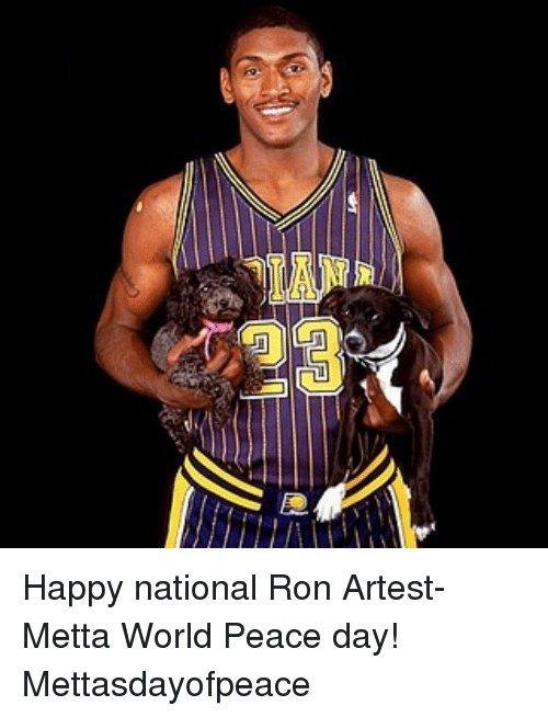 b31301cf160a happy national ron artest metta world peace day mettasdayofpeace meme on  sizzle