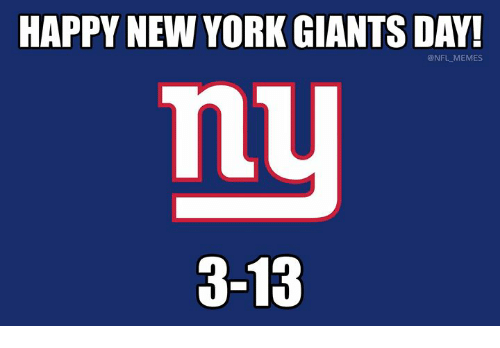 Memes, New York, and New York Giants: HAPPY NEW YORK GIANTS DAY!  @NFL MEMES  3-13