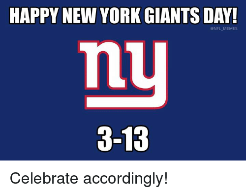 Memes, New York, and New York Giants: HAPPY NEW YORK GIANTS DAY!  @NFL MEMES  3-13 Celebrate accordingly!