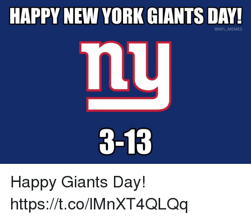 Football, Memes, and New York: HAPPY NEW YORK GIANTS DAY!  @NFL_MEMES  3-13 Happy Giants Day! https://t.co/lMnXT4QLQq