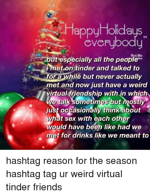 Memes, Tinder, and Weird: Happy olidays. CVEpybody but especially all the people