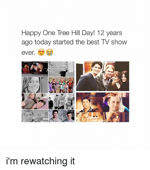 One Tree Hill: Happy One Tree Hill Day! 12 years  ago today started the best TV show  ever.  BIRTHDA i'm rewatching it