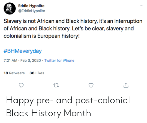 Black History Month: Happy pre- and post-colonial Black History Month