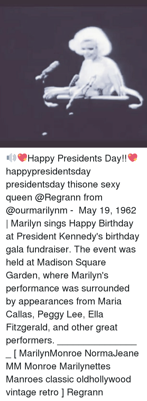 marilynmonroe: 🔊💖Happy Presidents Day!!💖 happypresidentsday presidentsday thisone sexy queen @Regrann from @ourmarilynm - ♡ May 19, 1962 | Marilyn sings Happy Birthday at President Kennedy's birthday gala fundraiser. The event was held at Madison Square Garden, where Marilyn's performance was surrounded by appearances from Maria Callas, Peggy Lee, Ella Fitzgerald, and other great performers. _______________ _ [ MarilynMonroe NormaJeane MM Monroe Marilynettes Manroes classic oldhollywood vintage retro ] Regrann