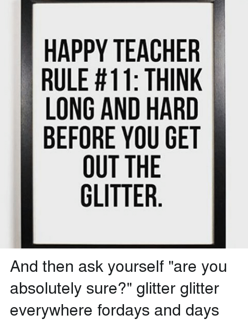 Image result for teacher glitter memes