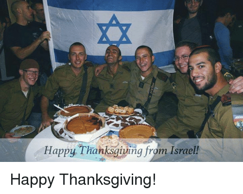 memes: Happy Thanksgiving from Israel! Happy Thanksgiving!