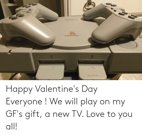 New Tv: Happy Valentine's Day Everyone ! We will play on my GF's gift, a new TV. Love to you all!