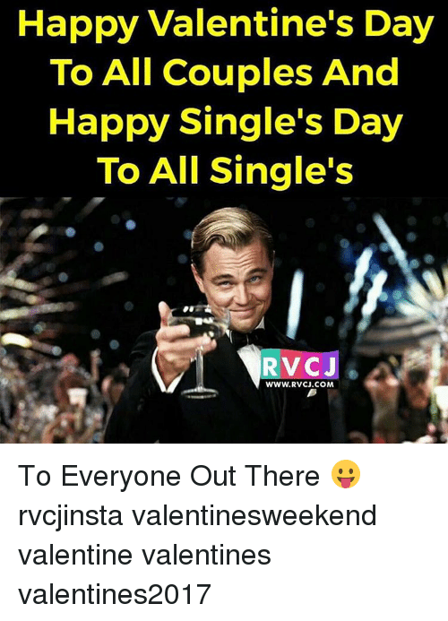 singles day: Happy Valentine's Day  To All Couples And  Happy Single's Day  To All Single's  RTV CJ  WWW. RVCJ.COM To Everyone Out There 😛 rvcjinsta valentinesweekend valentine valentines valentines2017