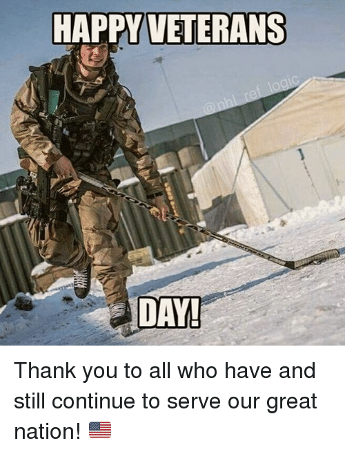 Memes, Thank You, and Happy: HAPPY VETERANS Thank you to all who have and still continue to serve our great nation! 🇺🇸