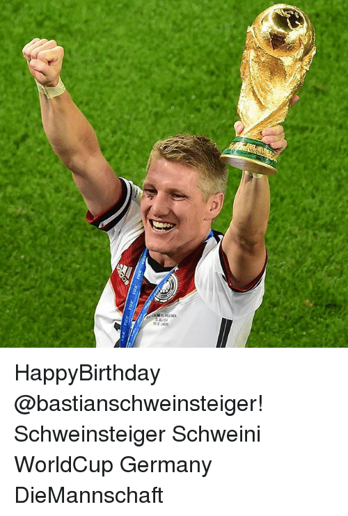 Memes, Germany, and 🤖: HappyBirthday @bastianschweinsteiger! Schweinsteiger Schweini WorldCup Germany DieMannschaft
