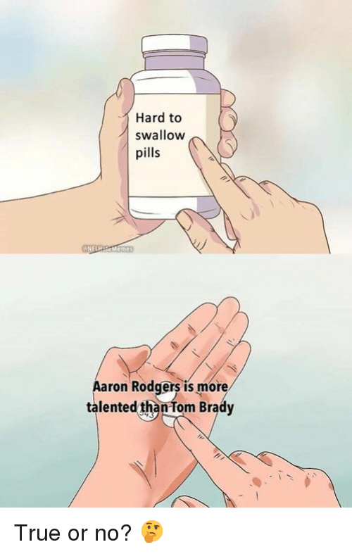 Nfl, True, and Swallow: Hard to  swallow  pills  aron Rodgers is more  talented than Tom Bradv True or no? 🤔