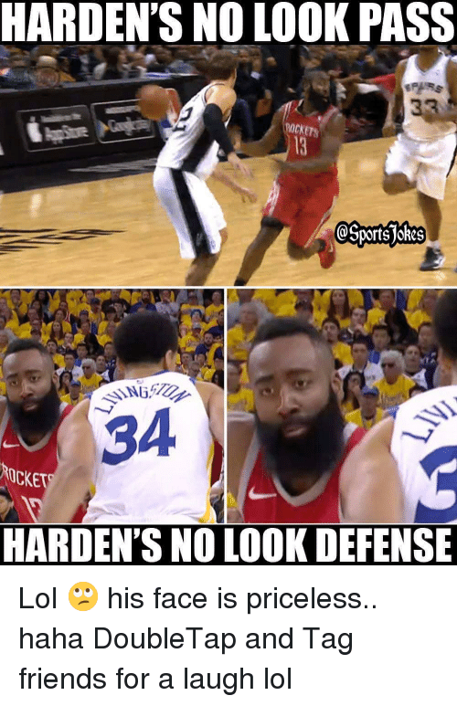 Friends, Lol, and Sports: HARDEN'S NO LOOK PASS  ROCKET  34  OCKET  HARDEN'S NO LOOK DEFENSE Lol 🙄 his face is priceless.. haha DoubleTap and Tag friends for a laugh lol