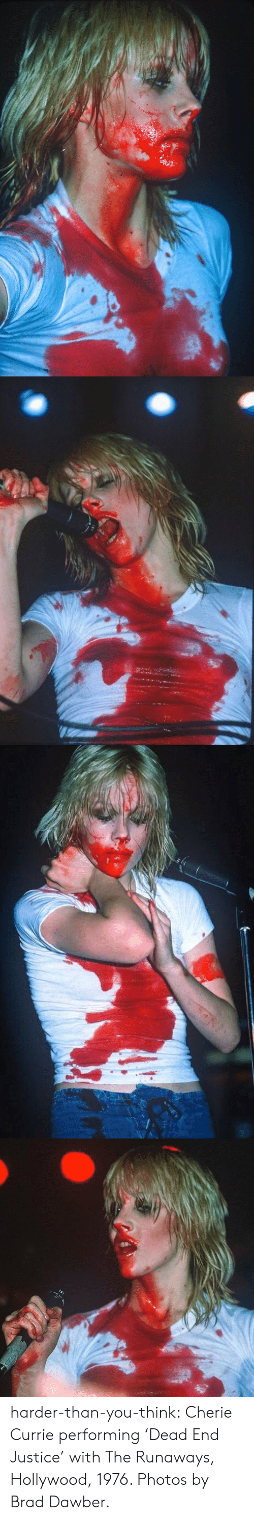 dead end: harder-than-you-think:  Cherie Currie performing 'Dead End Justice' with The Runaways, Hollywood, 1976. Photos by Brad Dawber.