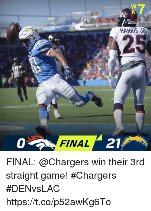 Harris Jr: HARRIS JR  25  0  FINAL  21 FINAL: @Chargers win their 3rd straight game! #Chargers  #DENvsLAC https://t.co/p52awKg6To