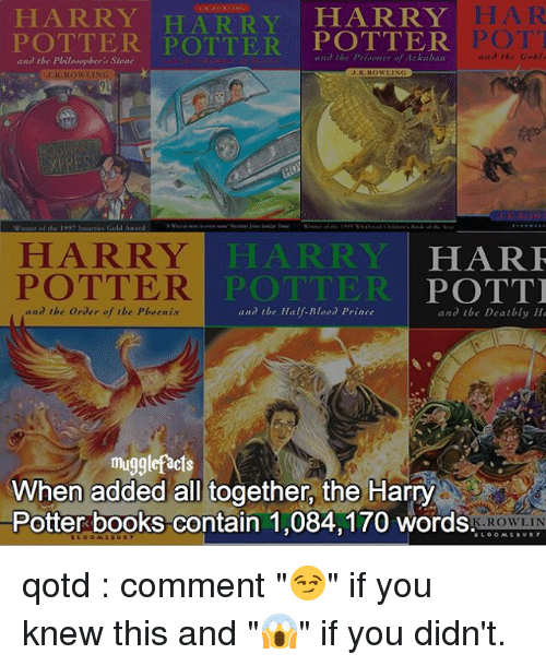 """ube: HARRY HARRY HARRY  POTTER POTTER  POTTER  ano tbe Philo top ber Stone  POTT  nd the Gabi  HARR Y LARRY  HARF  POTTER  POTTER  POTTI  and the order of the Pboenix  and ube Deat  He  and the Half-Blood Prince  mugglefacts  When added all together, the Harry  Potter books contain 1,084,170 words. qotd : comment """"😏"""" if you knew this and """"😱"""" if you didn't."""