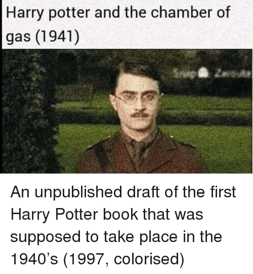 chamber: Harry potter and the chamber of  gas (1941) An unpublished draft of the first Harry Potter book that was supposed to take place in the 1940's (1997, colorised)