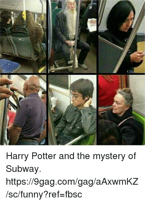 9gag, Dank, and Funny: Harry Potter and the mystery of Subway.  https://9gag.com/gag/aAxwmKZ/sc/funny?ref=fbsc