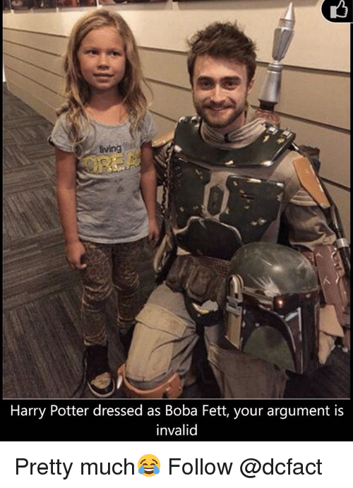 Argument Is Invalid: Harry Potter dressed as Boba Fett, your argument is  invalid Pretty much😂 Follow @dcfact