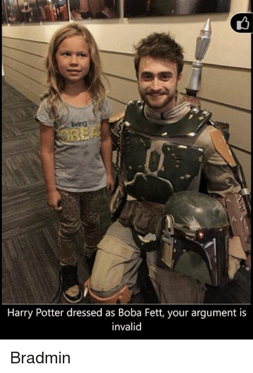 Argument Is Invalid: Harry Potter dressed as Boba Fett, your argument is  invalid Bradmin