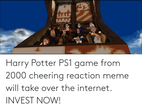 cheering: Harry Potter PS1 game from 2000 cheering reaction meme will take over the internet. INVEST NOW!
