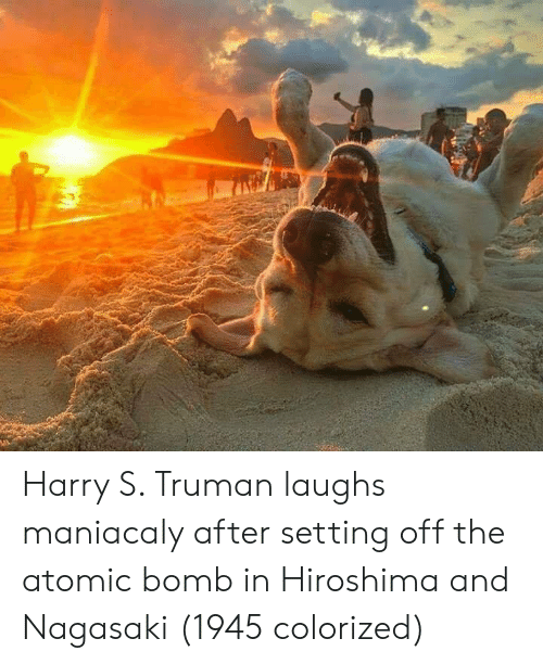 truman: Harry S. Truman laughs maniacaly after setting off the atomic bomb in Hiroshima and Nagasaki (1945 colorized)