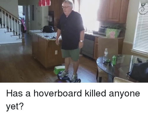 hoverboards: Has a hoverboard killed anyone yet?