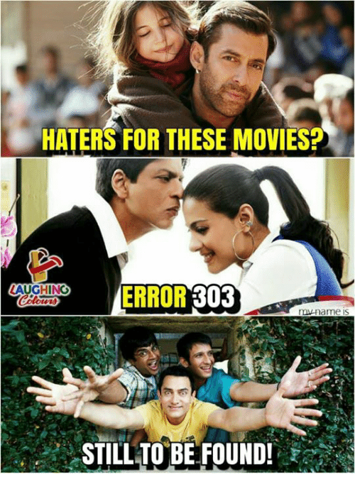 Movies, Indianpeoplefacebook, and Name: HATERS FOR THESE MOVIES?  ALUGHNE  ERROR 303  n name is  STILL TO BE FOUND!8