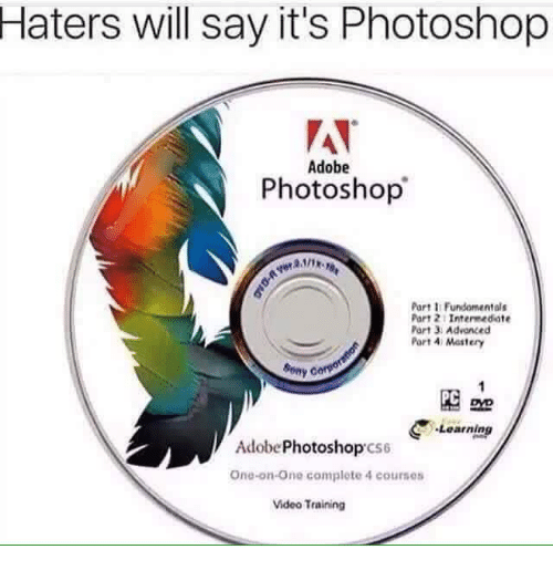 Photoshop, Iis, and Port: Haters will say it's Photoshop  Adobe  Photoshop  Part II Fundomentals  Part Intermediate  Part 3 Advanced  Port A Mastery  Sony C  C Learning  Adobe  Photoshop  cs6  Ono-on-one complete 4 courses  Video Training