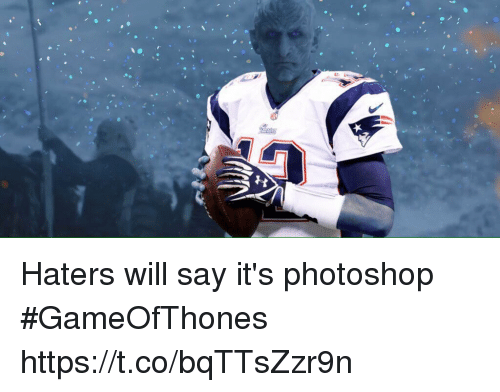 Nfl, Photoshop, and Will: Haters will say it's photoshop  #GameOfThones https://t.co/bqTTsZzr9n