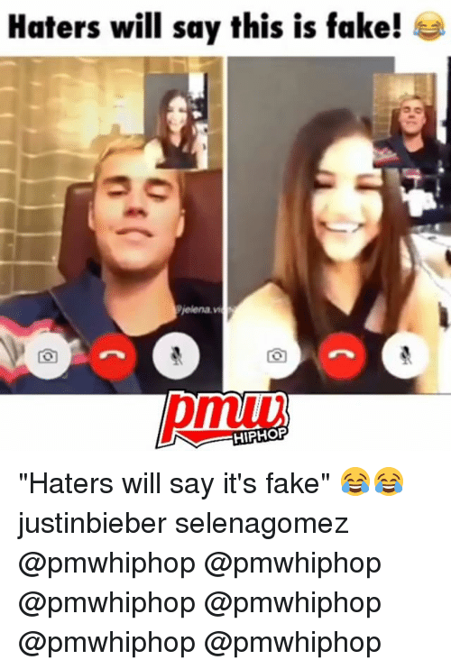 """Fake, Memes, and Hiphop: Haters will say this is fake!  HIPHOP """"Haters will say it's fake"""" 😂😂 justinbieber selenagomez @pmwhiphop @pmwhiphop @pmwhiphop @pmwhiphop @pmwhiphop @pmwhiphop"""