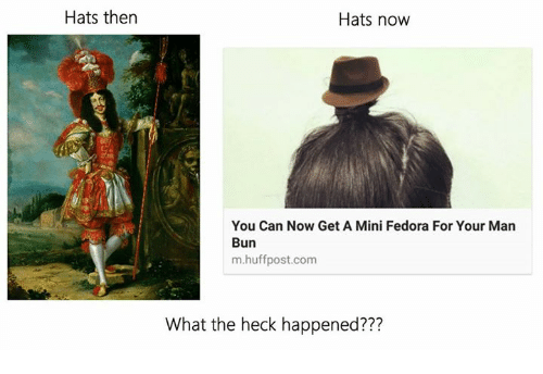 Fedora, Man Bun, and Classical Art: Hats then  Hats now  You Can Now Get A Mini Fedora For Your Man  Bun  m.huffpost.com  What the heck happened???