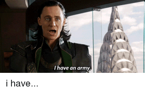 lol: have an army. i have...