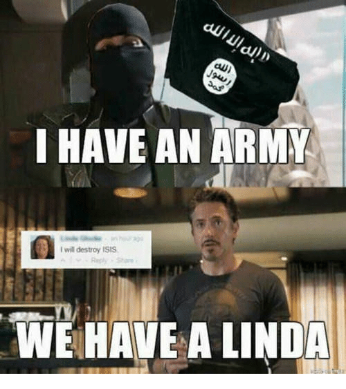 I Will Destroy Isis: HAVE AN ARMY  I will destroy ISIS  WE HAVE A LINDA
