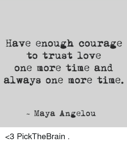 Courage To Love: Have Enough Courage To Trust Love One More Time And Always