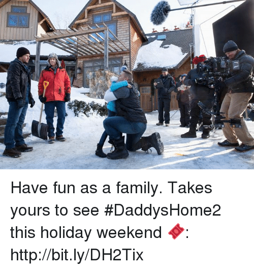 Family, Http, and Fun: Have fun as a family. Takes yours to see #DaddysHome2 this holiday weekend   🎟: http://bit.ly/DH2Tix