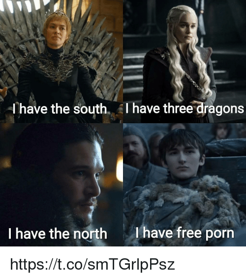 Free, Free Porn, and Porn: have the south. AI have three dragons  I have the north  lhave free porn https://t.co/smTGrlpPsz