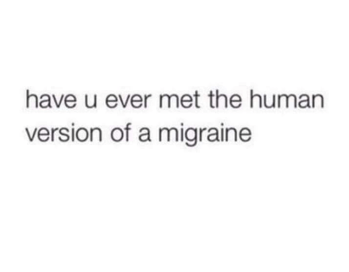 Memes, Migraine, and 🤖: have u ever met the human  version of a migraine