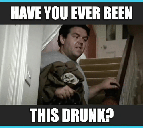 Have You Ever Been This Drunk: HAVE YOU EVER BEEN  THIS DRUNK?