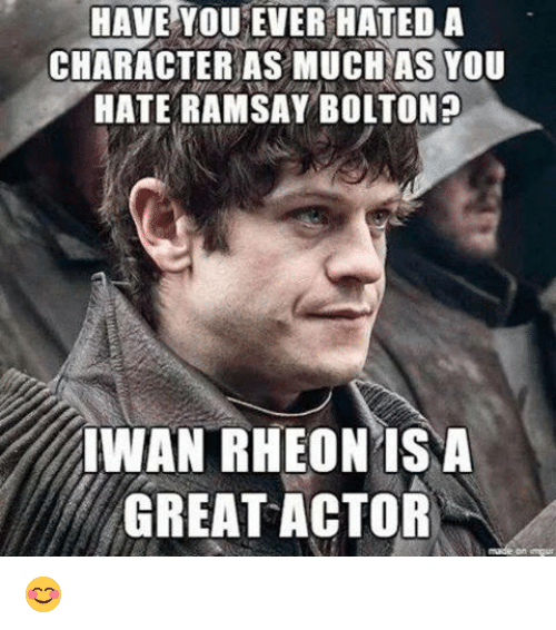 Ramsay Bolton: HAVE YOU EVER HATED A  CHARACTER AS MUCH AS YOU  HATE RAMSAY BOLTON?  WAN RHEONIS A  GREAT ACTOR 😊