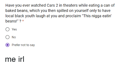 Have You Ever Watched Cars 2 In Theaters While Eating A Can Of