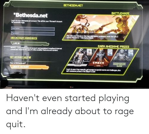Rage quit: Haven't even started playing and I'm already about to rage quit.