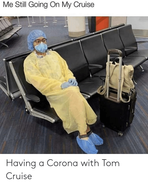 Tom Cruise: Having a Corona with Tom Cruise