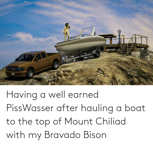 bison: Having a well earned PissWasser after hauling a boat to the top of Mount Chiliad with my Bravado Bison