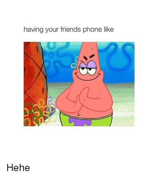 Phone: having your friends phone like Hehe